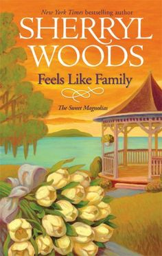 Feels Like Family (The Sweet Magnolias #3)  by Sherryl Woods