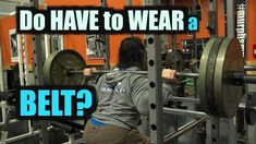 It is Necessary to Use a Belt When Lifting?