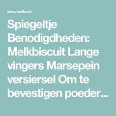 Spiegeltje   Benodigdheden:  Melkbiscuit   Lange vingers  Marsepein versiersel   Om te bevestigen poedersuiker met een paar druppels water. Foto geplaatst door Besossanne op Welke.nl
