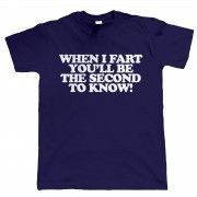 When I fart you'll be 2nd to know, Funny TShirt by Vectorbomb. Great Gift for Fathers Day, Birthday or Christmas.
