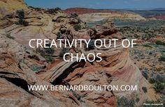 CREATIVITY OUT OF CHAOS. WWW.BERNARDBOULTON.COM. Click text to edit