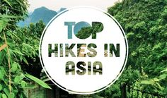 List of the best hikes in Asia and Southeast Asia! We love to hike, trek and explore new areas, here are some of our favourite hikes from our trip to Asia!