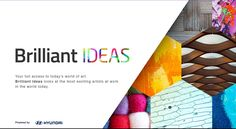 Brilliant Ideas looks at the most exciting artists at work in the world today.