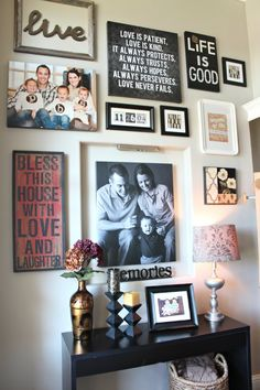 Since I now have an entryway.....I LOVE this!  How to Decorate Your Front Entryway | I like the mix of pictures and quotes on separate frames but near each other... instead of overlapping quotes on pics.