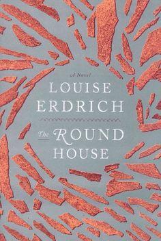 The Round House, by Louise Erdrich -- RML STAFF PICK (Elizabeth)