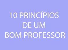 Por: Professor Vicente Martins Apresentamos um decálogo contendo dez princípios para atividade docente de ... Fairy Tales For Kids, Never Stop Learning, Educational Games, Planner Organization, Simple Minds, Projects For Kids, Games For Kids, Bullying, Coaching