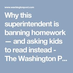 Why this superintendent is banning homework — and asking kids to read instead - The Washington Post