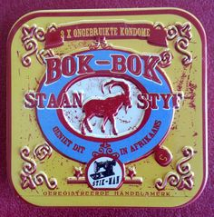 Bought this tin in Dullstroom - Bok-Bok Staan Styf condoms - this made me smile! (another pinner said). Very original!
