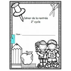Cahier de la rentrée - 2e cycle School Plan, 1st Day Of School, Back To School, School Stuff, School Organisation, September Activities, French Worksheets, Beginning Of Year, French Education