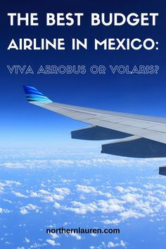 Budget flying and budget travel in Mexico is great but confusing, so here's a guide to the best budget airlines in Mexico. The best budget Mexican airlines.