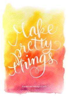Make Pretty Things – Watercolor Speedpainting & Lettering