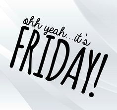 Oh yeah its friday friday happy friday happy friday quotes today is friday Happy Day Quotes, Monday Quotes, Its Friday Quotes, Work Quotes, Morning Quotes, Daily Quotes, Today Is Friday, Friday Meme, Friday Weekend