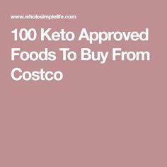 100 Keto Approved Foods To Buy From Costco