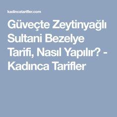 Güveçte Zeytinyağlı Sultani Bezelye Tarifi, Nasıl Yapılır? - Kadınca Tarifler