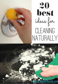20 ways & ideas to clean naturally