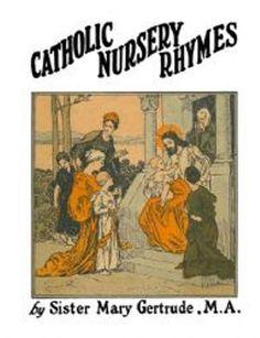 Catholic Nursery Rhymes