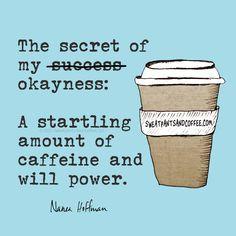 um. .. .mostly it's the caffeine ☕