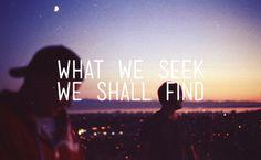 """What we #seek we shall #find..."" -- Ralph Waldo #Emerson. Photo © Julian Bialowas."