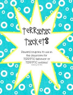 Reward coupons for students who show TERRIFIC behavior!!