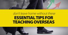 Don't Leave Home without These Essential Tips for Teaching Overseas
