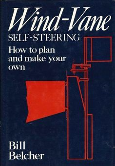 Wind-Vane Self-Steering: How to Plan and Make Your Own by Bill Belcher http://www.amazon.com/dp/0877421587/ref=cm_sw_r_pi_dp_YQARub1V55M80