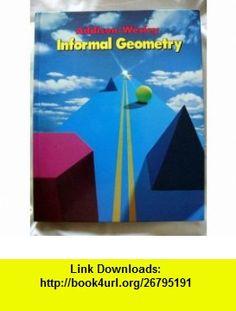 Informal Geometry (9780201253146) Stanley A. Smith, Charles W. Nelson, Roberta K. Koss, Mervin L. Keedy, Marvin L. Bittinger , ISBN-10: 0201253143  , ISBN-13: 978-0201253146 ,  , tutorials , pdf , ebook , torrent , downloads , rapidshare , filesonic , hotfile , megaupload , fileserve