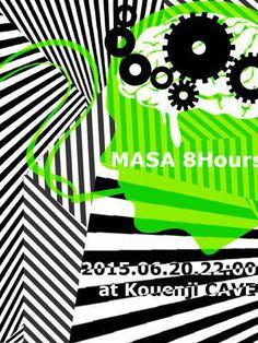 MASA 8Hours / 06.20 (Sat) @ DJ'S BAR CAVE