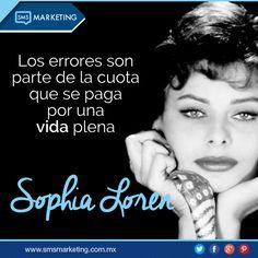 Los errores son parte de la cuota que se paga por una vida plena.- Sophia Loren #FrasesSMS