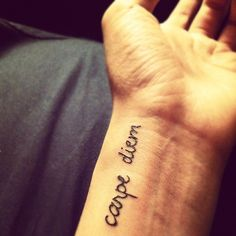 Carpe diem: seize the day in Latin. I want this one on my hip or on my lower back