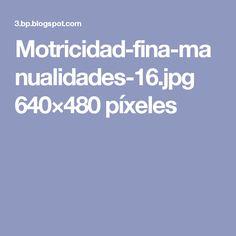 Motricidad-fina-manualidades-16.jpg 640×480 píxeles