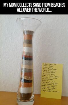 Collect sand from beaches all over the world. Love this idea. Great for someone who loves to travel (like me!)