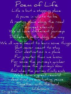 Poem of Life via Living Life at www.Facebook.com/LivingLife2TheFull