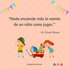 Frase Dr. Stuart Brown Teacher Quotes, Mom Quotes, Quotes For Kids, Motivation For Kids, Baby Club, Learning Quotes, Play To Learn, Kids Education, Cool Words