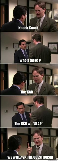 "The Office. Dwight Schrute KGB joke. ""We will ask the questions!"""