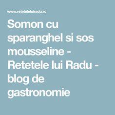 Somon cu sparanghel si sos mousseline - Retetele lui Radu - blog de gastronomie
