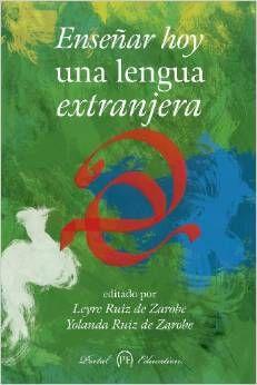 Enseñar hoy una lengua extranjera / editado por Leyre Ruiz de Zarobe y Yolanda Ruiz de Zarobe