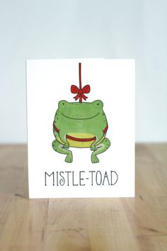 MistleToad. Mistletoe. Toad. Frog. Christmas. XMas. Pun. Blank Card. Illustration and Lettering. 100% Percent Recycled Paper. by ClaireLordonDesign on Etsy, $4.00