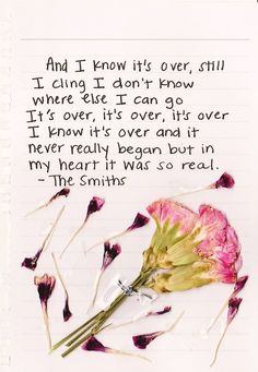 The Smiths - I know it's over (love is natural and real <3)