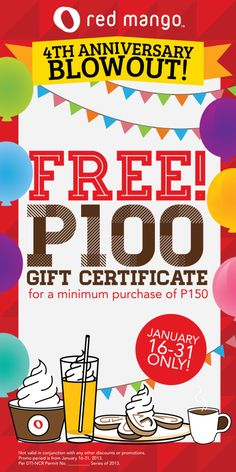 Red Mango FREE P100 Gift Certificates for a minimum purchase of P150 ..... Jan. 16-31 only.