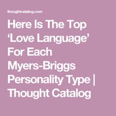 A lot of people are familiar with either or both of Gary Chapman's work on love languages, and also the 16 personality ranges (based on Meyers-Briggs). This woman did a survey curious to see if these two approaches are uniquely related. Looks like they are.
