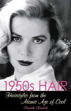1950s Hair: Hairstyles from the Atomic Age of Cool