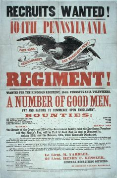 A Civil War recruitment broadside from the MG-200 Poster Collection, seeking volunteers for the 104th Pennsylvania Volunteer Regiment. The PHMC's annual theme for 2013 is