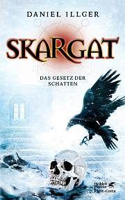 27.08.2016 | Daniel Illger | Skargat 2 | Das Gesetz der Schatten | Hobbit-Presse Klett-Cotta