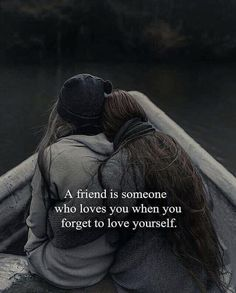 A friend is someone who loves you when you forget to love yourself. Besties Quotes, Best Friend Quotes, True Quotes, Motivational Quotes, Funny Quotes, Inspirational Quotes, Lying Friends Quotes, Positive Quotes, Cousin Quotes