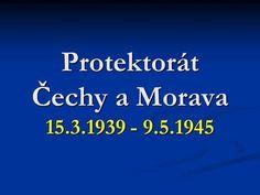 Protektorát Čechy a Morava> Historia