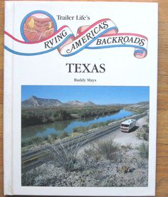 Trailer Lifes RVing Americas Backroads Texas by Buddy Mays Travelguide Book.