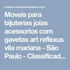 Moveis para bijuterias joias acessorios com gavetas art reflexus vila mariana - São Paulo - ClassificadosDeGraca.com.br (Classificados De Graça)