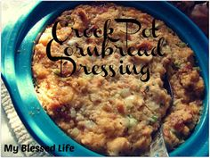 my blessed life: Crock Pot Cornbread Dressing