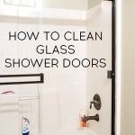 How to Clean Glass Shower Doors. Someday I will have a walk in shower with NO glass.