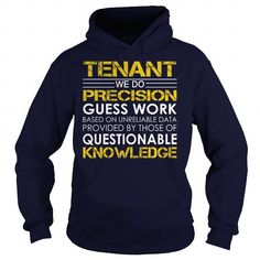 Tenant We Do Precision Guess Work Knowledge T Shirts, Hoodies. Get it now ==► https://www.sunfrog.com/Jobs/Tenant--Job-Title-Navy-Blue-Hoodie.html?57074 $39.99